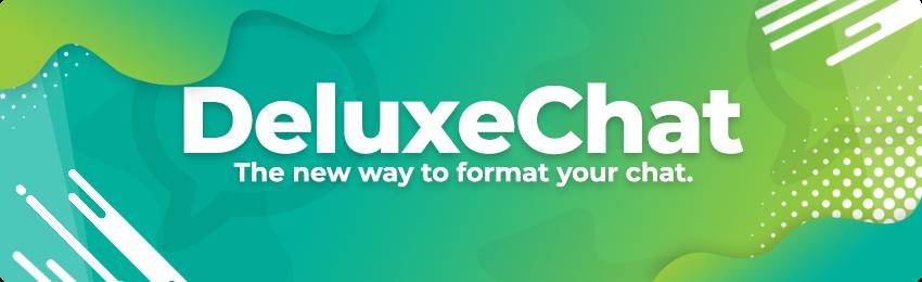 DeluxeChat: un meraviglioso modo di dare un ordine visivo alla Chat, con colori e grassetti ed altri effetti davvero usati bene.