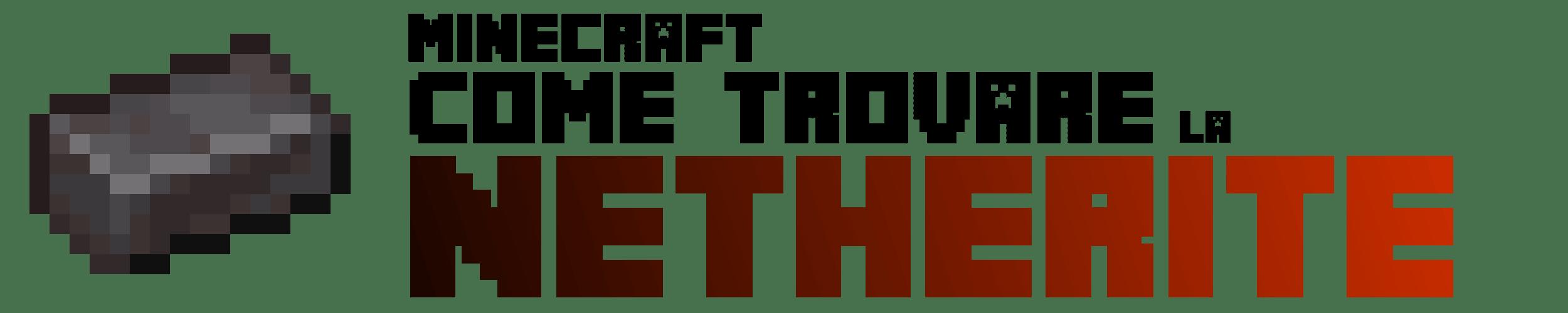 Benvenuti in questa guida del sito! Oggi parliamo di un minerale nuovo e potentissimo di Minecraft: ecco Come Trovare la Netherite!
