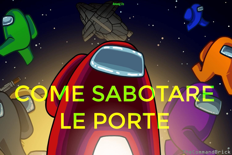 In questo tutorial vedremo come sabotare le porte su Among Us, il gioco più in voga del momento.